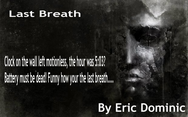 Last Breath by Eric Dominic