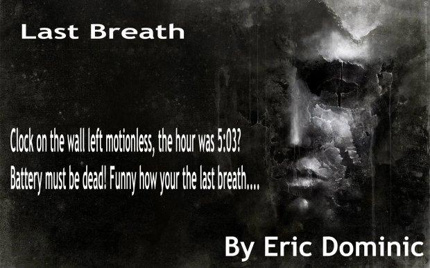 Last Breath by Eric Dominic